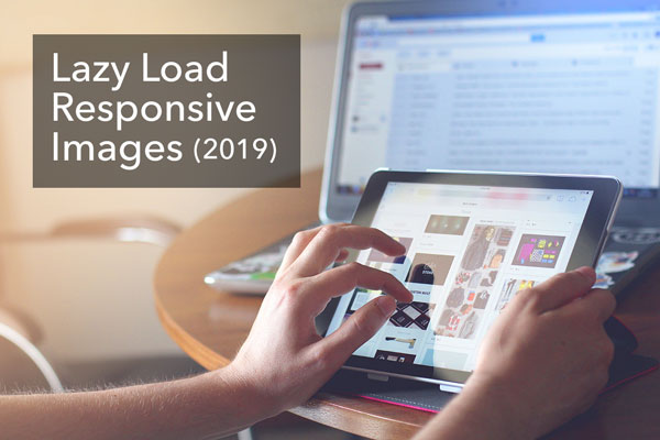 Lazy load responsive images in 2019